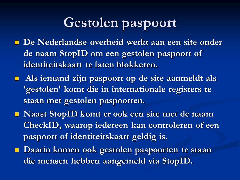 Gestolen paspoort De Nederlandse overheid werkt aan een site onder de naam StopID om een gestolen paspoort of identiteitskaart te laten blokkeren. De