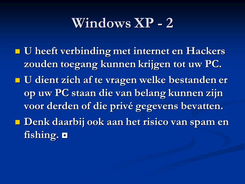 Windows XP - 2 U heeft verbinding met internet en Hackers zouden toegang kunnen krijgen tot uw PC. U heeft verbinding met internet en Hackers zouden t