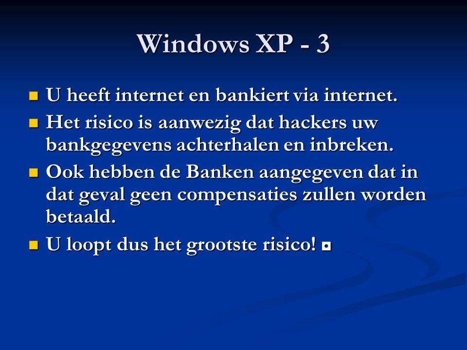 Windows XP Voor hackers is het nog een interesante groep gebruikers die niet meer beschermd zijn.