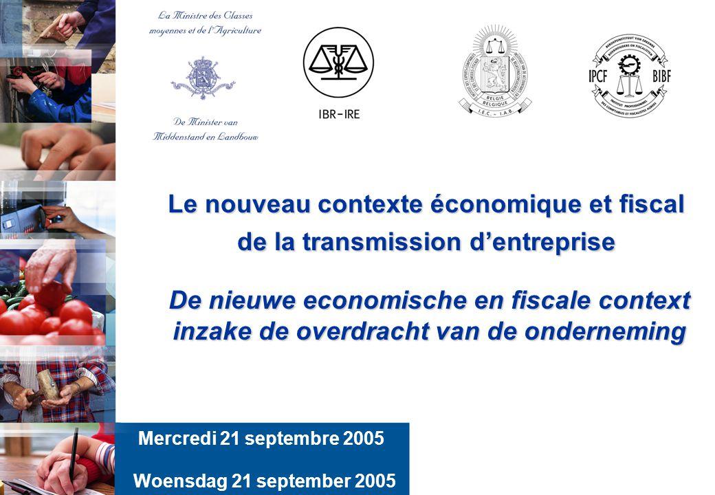 1 Le nouveau contexte économique et fiscal de la transmission d'entreprise De nieuwe economische en fiscale context inzake de overdracht van de ondern