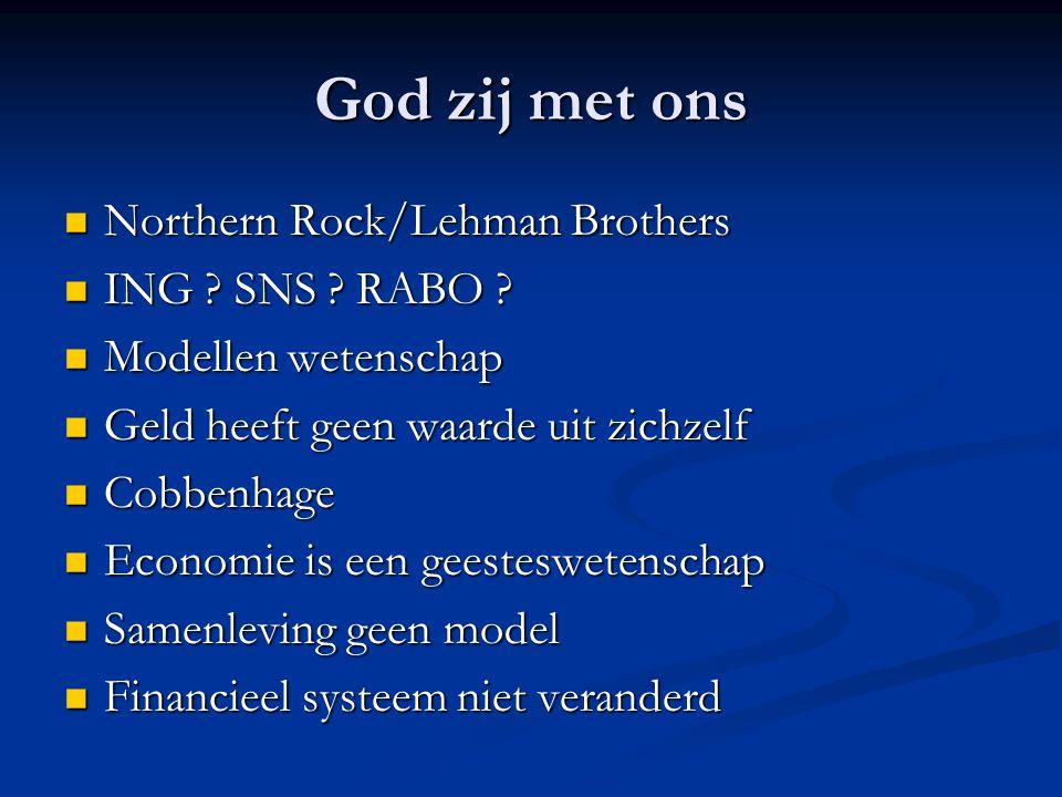 God zij met ons Northern Rock/Lehman Brothers Northern Rock/Lehman Brothers ING .