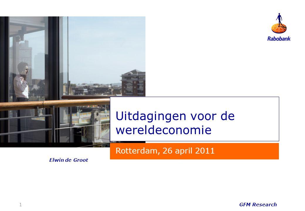 GFM Research 1 Uitdagingen voor de wereldeconomie Rotterdam, 26 april 2011 Elwin de Groot
