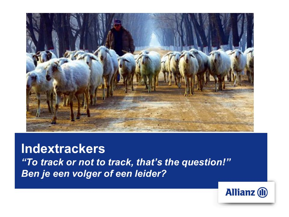 Indextrackers To track or not to track, that's the question! Ben je een volger of een leider?
