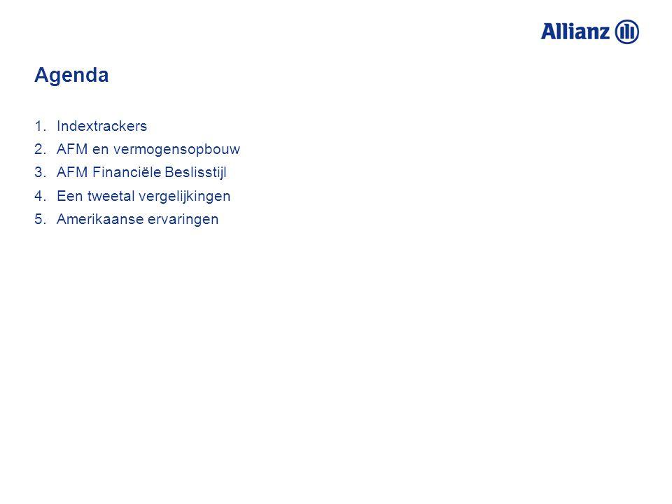 Agenda 1.Indextrackers 2.AFM en vermogensopbouw 3.AFM Financiële Beslisstijl 4.Een tweetal vergelijkingen 5.Amerikaanse ervaringen