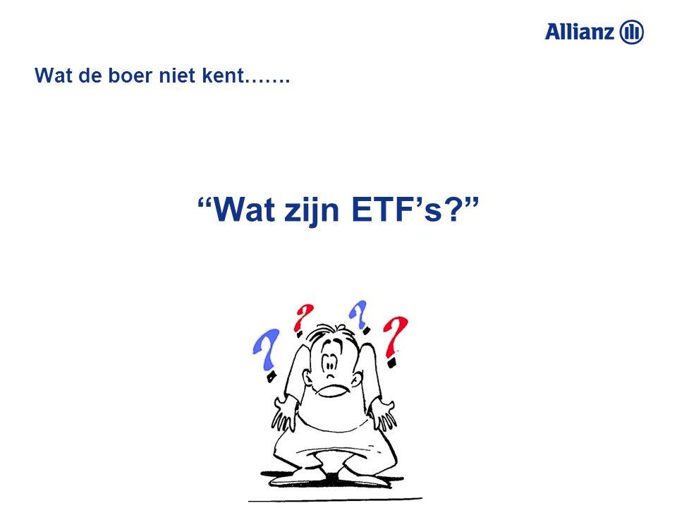 Wat de boer niet kent……. Wat zijn ETF's?