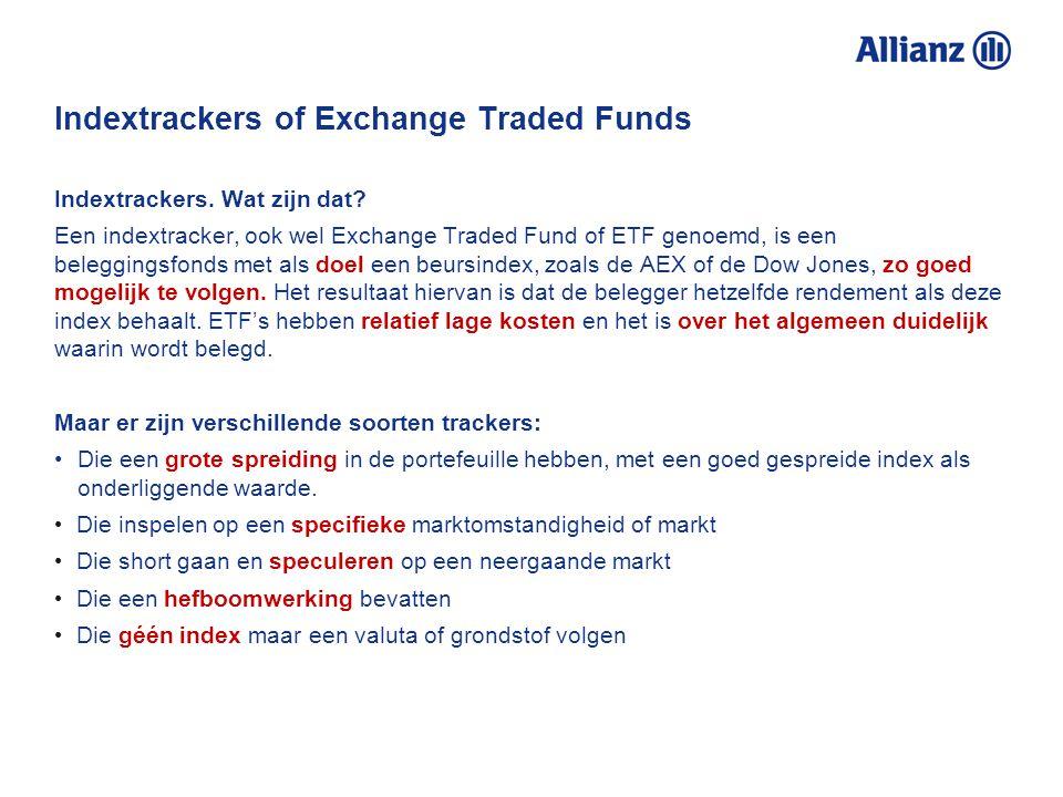 Aandachtspunten Indextrackers / EFT's (volgens de AFM) Spreiding Het beperkte risico vanwege een brede spreiding wordt vaak als kenmerk van een ETF genoemd.