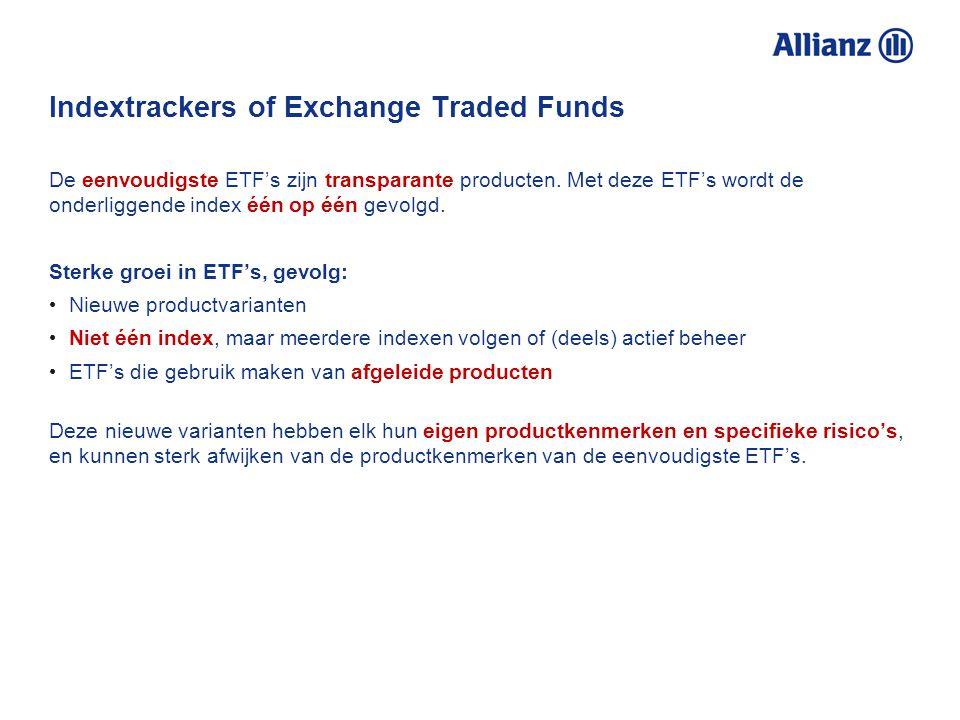 Indextrackers of Exchange Traded Funds Verwarring De term indextracker kan voor verwarring zorgen, omdat hier zowel de goed gespreide als de zeer spec