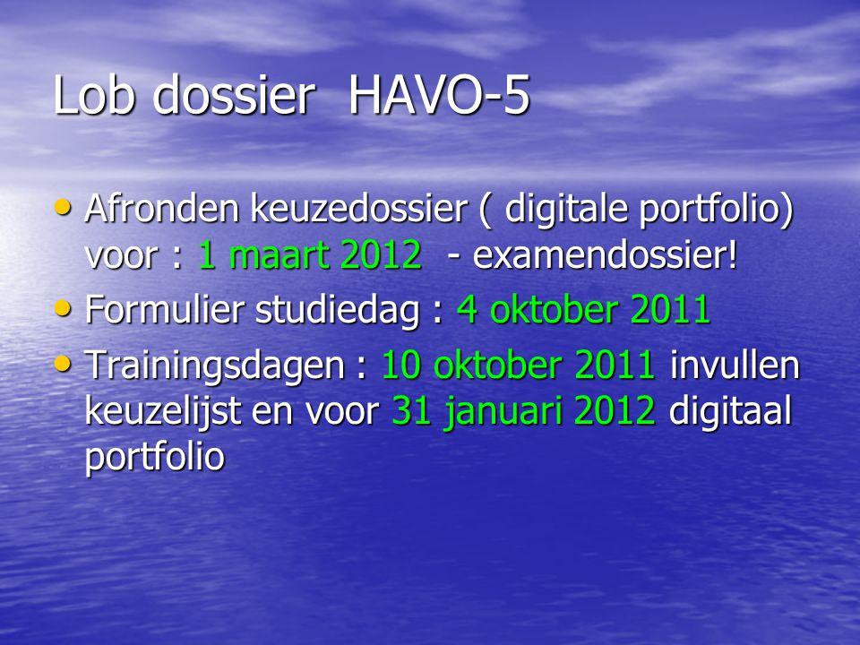 Lob dossier HAVO-5 Afronden keuzedossier ( digitale portfolio) voor : 1 maart 2012 - examendossier! Afronden keuzedossier ( digitale portfolio) voor :