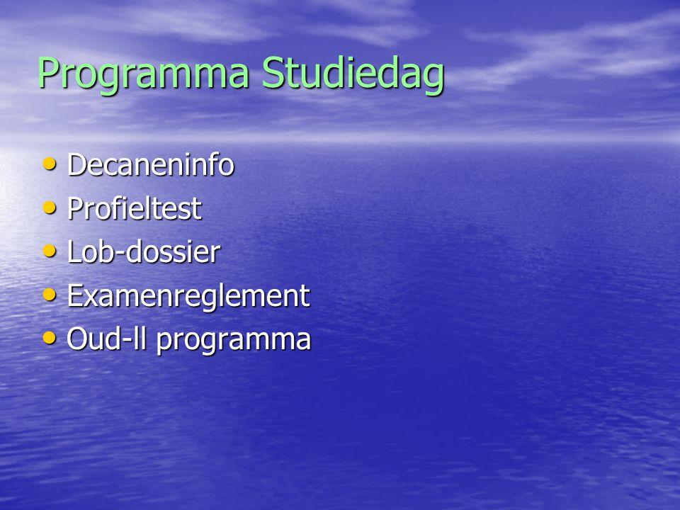 Programma Studiedag Decaneninfo Decaneninfo Profieltest Profieltest Lob-dossier Lob-dossier Examenreglement Examenreglement Oud-ll programma Oud-ll pr