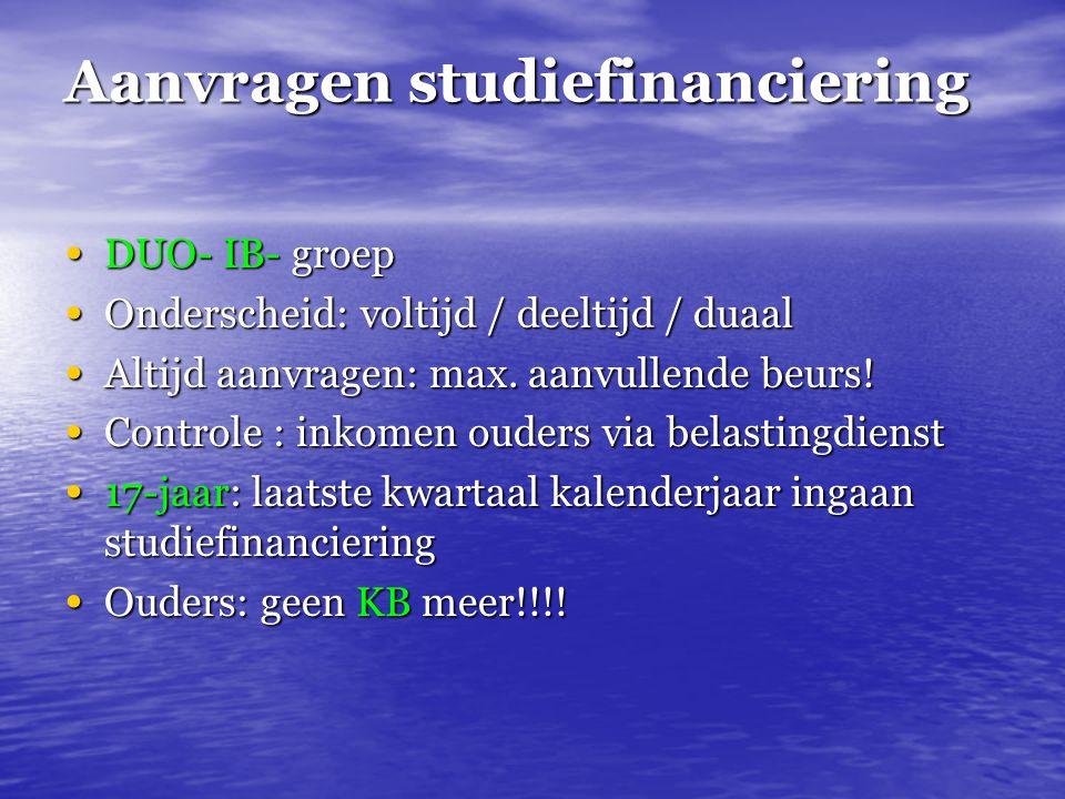 Aanvragen studiefinanciering DUO- IB- groep DUO- IB- groep Onderscheid: voltijd / deeltijd / duaal Onderscheid: voltijd / deeltijd / duaal Altijd aanv