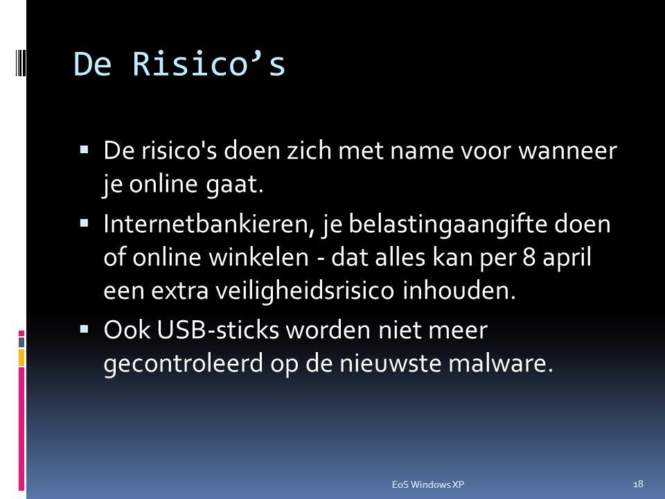 De Risico's  De risico's doen zich met name voor wanneer je online gaat.  Internetbankieren, je belastingaangifte doen of online winkelen - dat alle