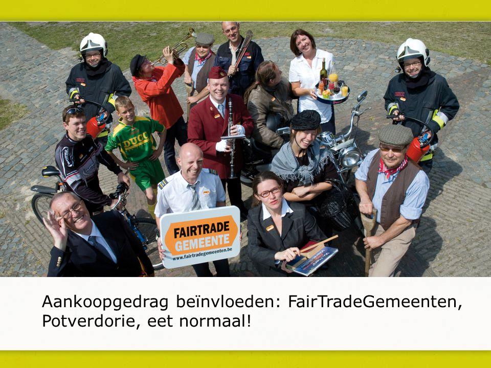 Aankoopgedrag beïnvloeden: FairTradeGemeenten, Potverdorie, eet normaal!