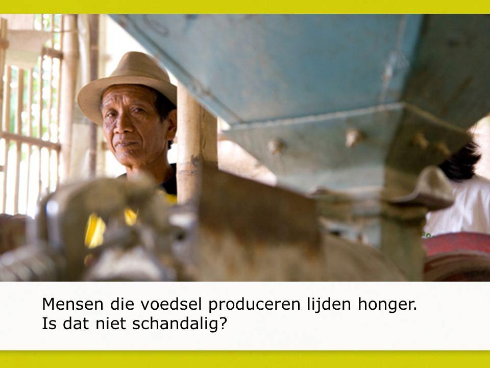 Mensen die voedsel produceren lijden honger. Is dat niet schandalig?