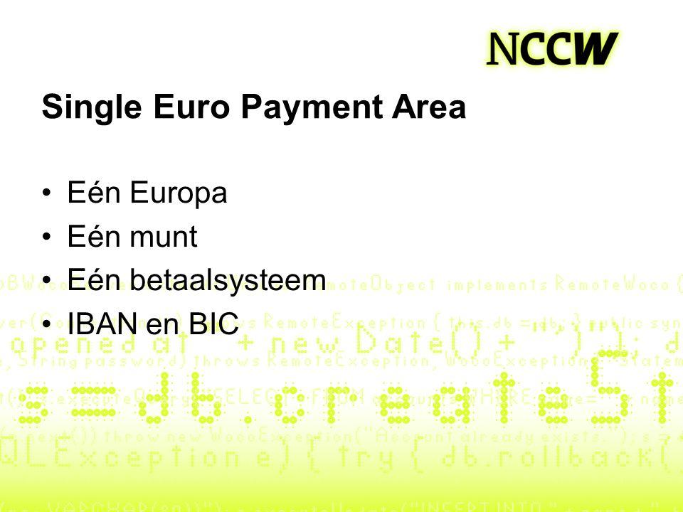 Single Euro Payment Area Eén Europa Eén munt Eén betaalsysteem IBAN en BIC