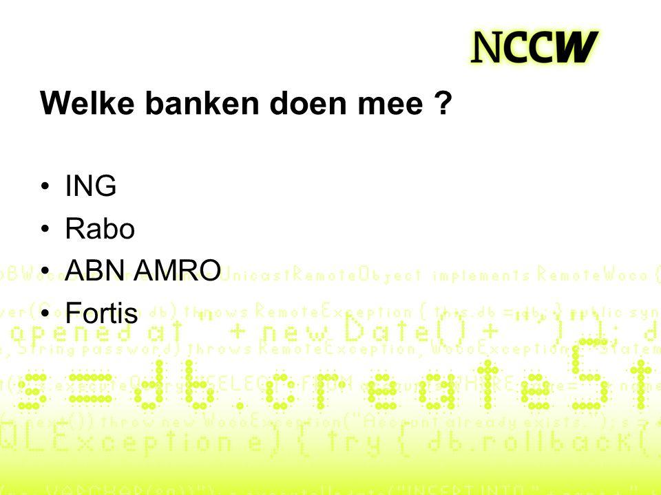 Welke banken doen mee ? ING Rabo ABN AMRO Fortis