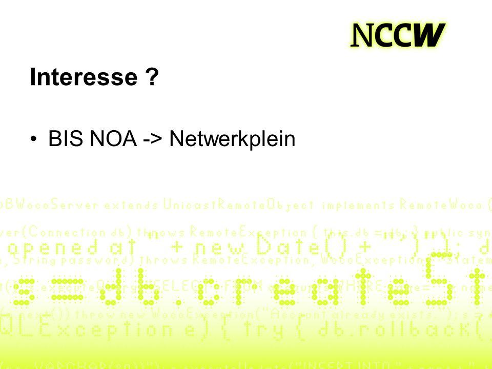 Interesse ? BIS NOA -> Netwerkplein