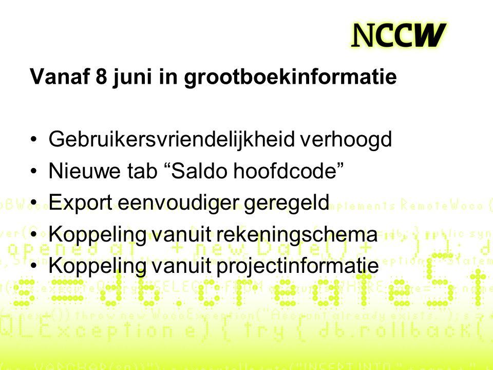 """Vanaf 8 juni in grootboekinformatie Gebruikersvriendelijkheid verhoogd Nieuwe tab """"Saldo hoofdcode"""" Export eenvoudiger geregeld Koppeling vanuit reken"""