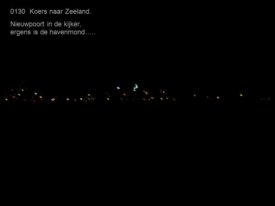 0130 Koers naar Zeeland. Nieuwpoort in de kijker, ergens is de havenmond…..