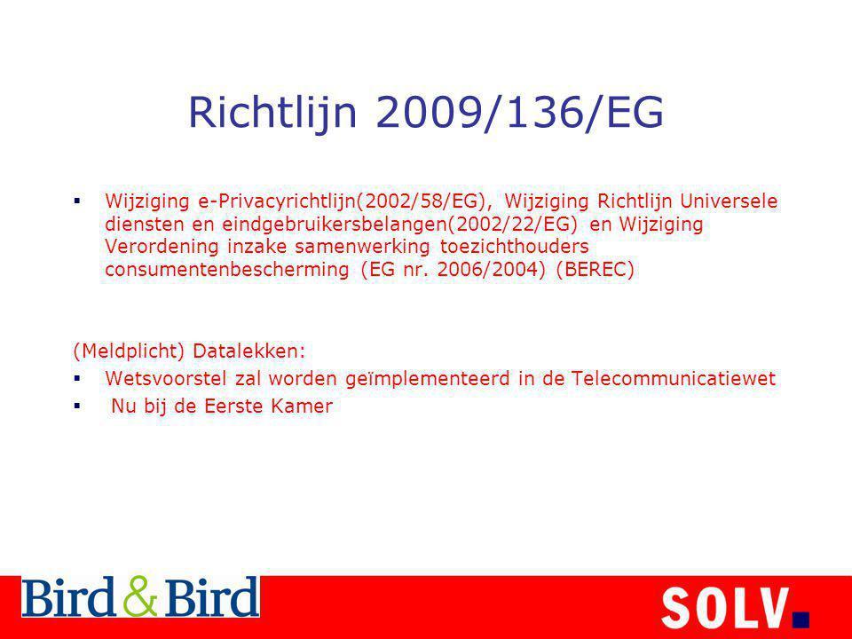 Richtlijn 2009/136/EG  Wijziging e-Privacyrichtlijn(2002/58/EG), Wijziging Richtlijn Universele diensten en eindgebruikersbelangen(2002/22/EG) en Wijziging Verordening inzake samenwerking toezichthouders consumentenbescherming (EG nr.
