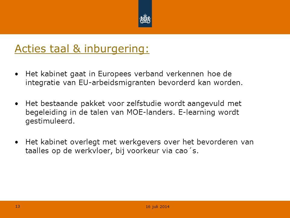 13 Acties taal & inburgering: Het kabinet gaat in Europees verband verkennen hoe de integratie van EU-arbeidsmigranten bevorderd kan worden. Het besta