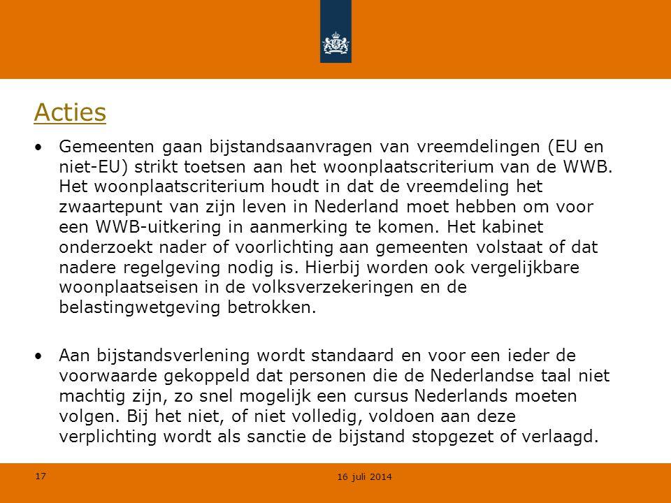 17 Acties Gemeenten gaan bijstandsaanvragen van vreemdelingen (EU en niet-EU) strikt toetsen aan het woonplaatscriterium van de WWB. Het woonplaatscri