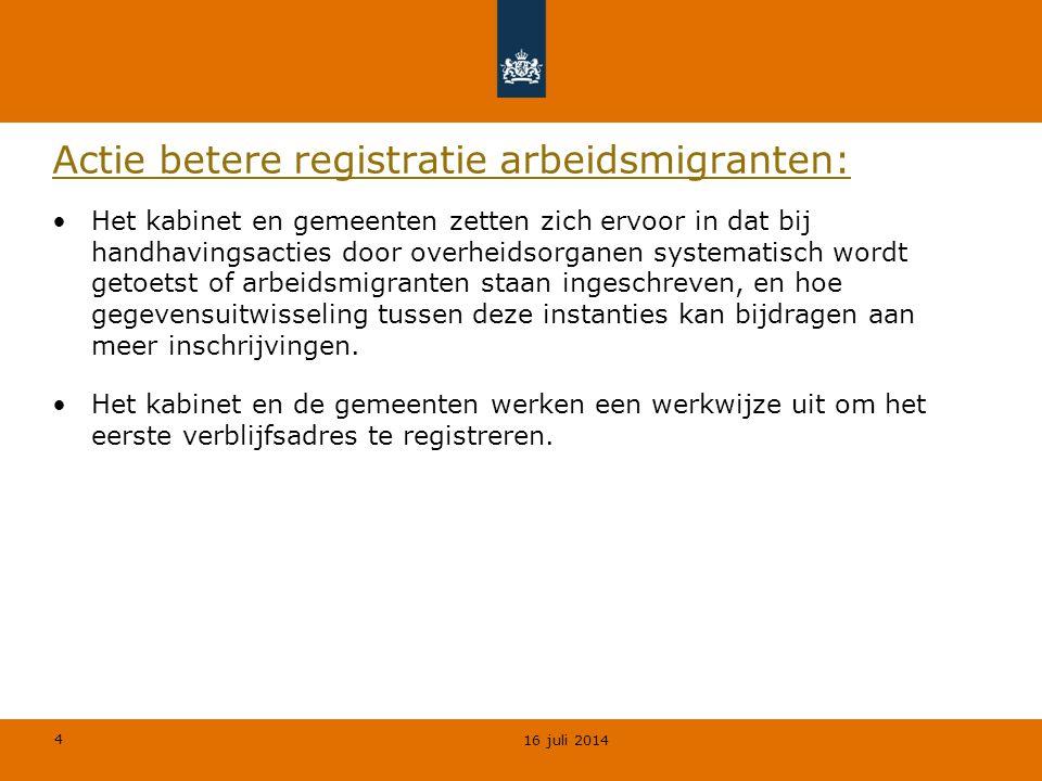 4 Actie betere registratie arbeidsmigranten: Het kabinet en gemeenten zetten zich ervoor in dat bij handhavingsacties door overheidsorganen systematis