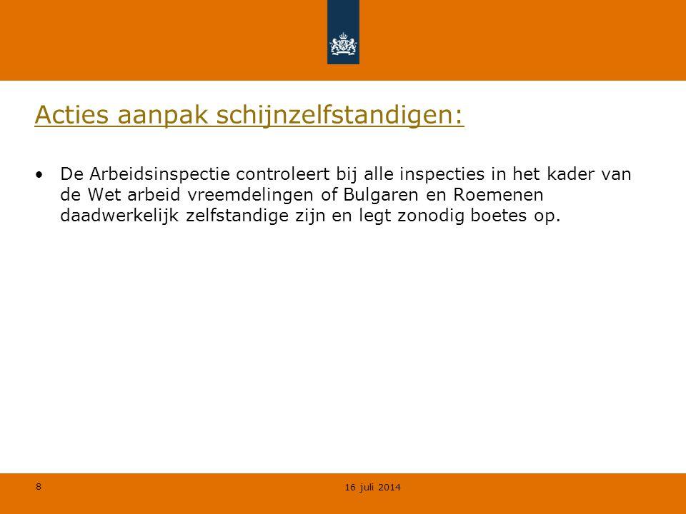 8 Acties aanpak schijnzelfstandigen: De Arbeidsinspectie controleert bij alle inspecties in het kader van de Wet arbeid vreemdelingen of Bulgaren en R