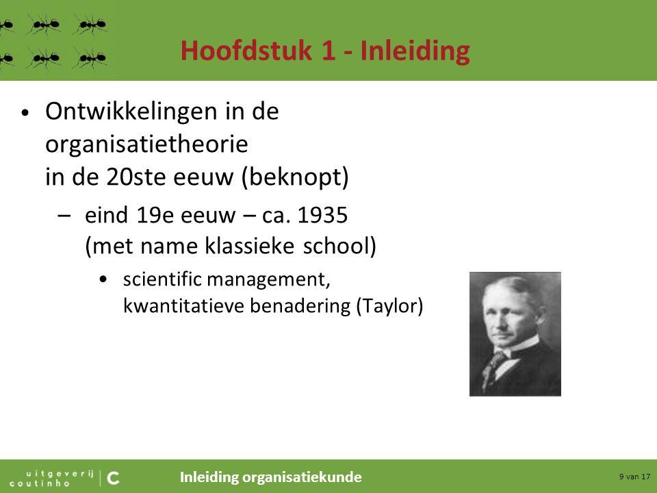 Inleiding organisatiekunde 10 van 17 Hoofdstuk 1 - Inleiding –ca.