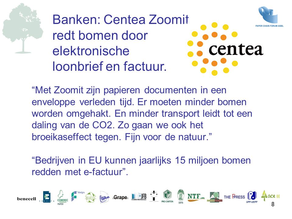 Elk jaar worden 6.275 bomen opgeofferd aan de productie van de papieren facturen van Belgacom, wat gelijkstaat met een CO2-uitstoot in de atmosfeer van om en bij de 5 ton.