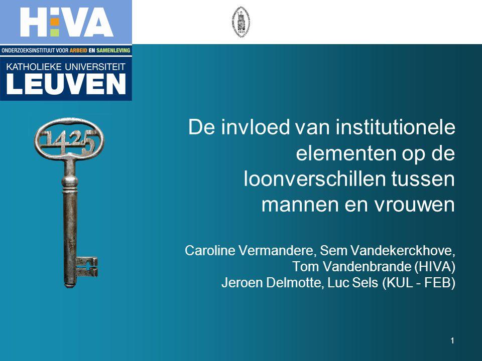 1 De invloed van institutionele elementen op de loonverschillen tussen mannen en vrouwen Caroline Vermandere, Sem Vandekerckhove, Tom Vandenbrande (HI