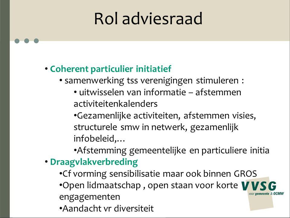 Rol adviesraad Coherent particulier initiatief samenwerking tss verenigingen stimuleren : uitwisselen van informatie – afstemmen activiteitenkalenders