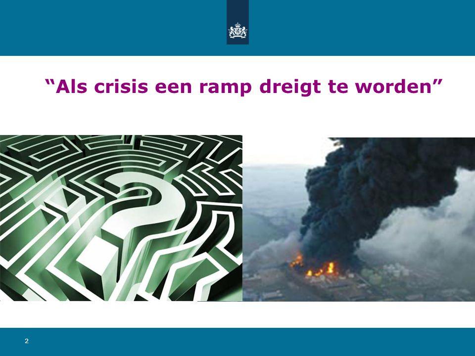 """2 """"Als crisis een ramp dreigt te worden"""""""