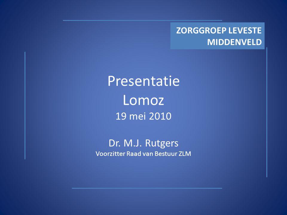 Presentatie Lomoz 19 mei 2010 Dr. M.J.