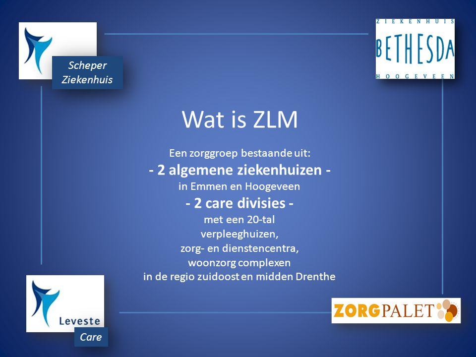 Kenmerken ZLM omzet ruim 300 miljoen ca. 5500 medewerkers Care Scheper Ziekenhuis