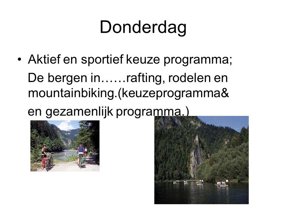 Donderdag Aktief en sportief keuze programma; De bergen in……rafting, rodelen en mountainbiking.(keuzeprogramma& en gezamenlijk programma.)