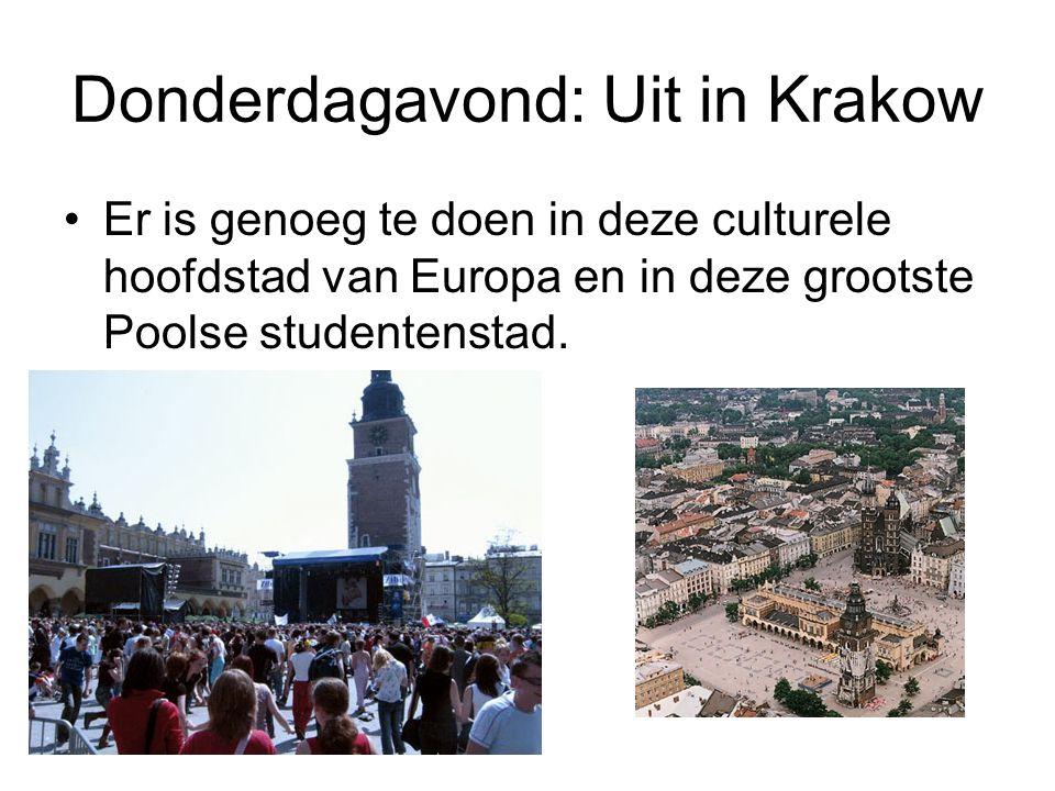 Donderdagavond: Uit in Krakow Er is genoeg te doen in deze culturele hoofdstad van Europa en in deze grootste Poolse studentenstad.