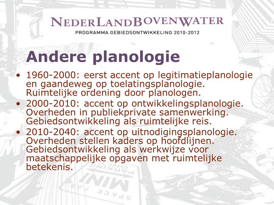 Andere planologie 1960-2000: eerst accent op legitimatieplanologie en gaandeweg op toelatingsplanologie. Ruimtelijke ordening door planologen. 2000-20