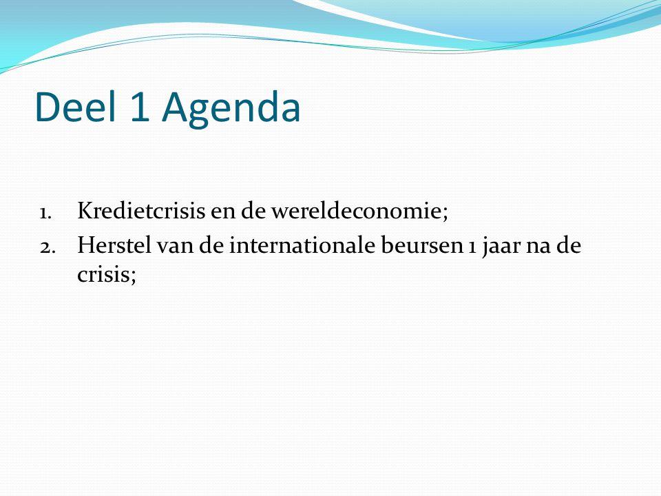 Deel 1 Agenda 1. Kredietcrisis en de wereldeconomie; 2.