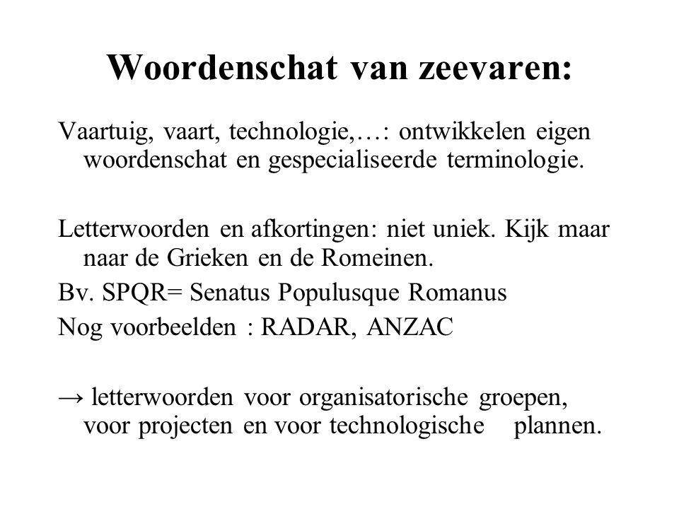 Woordenschat van zeevaren: Vaartuig, vaart, technologie,…: ontwikkelen eigen woordenschat en gespecialiseerde terminologie. Letterwoorden en afkorting