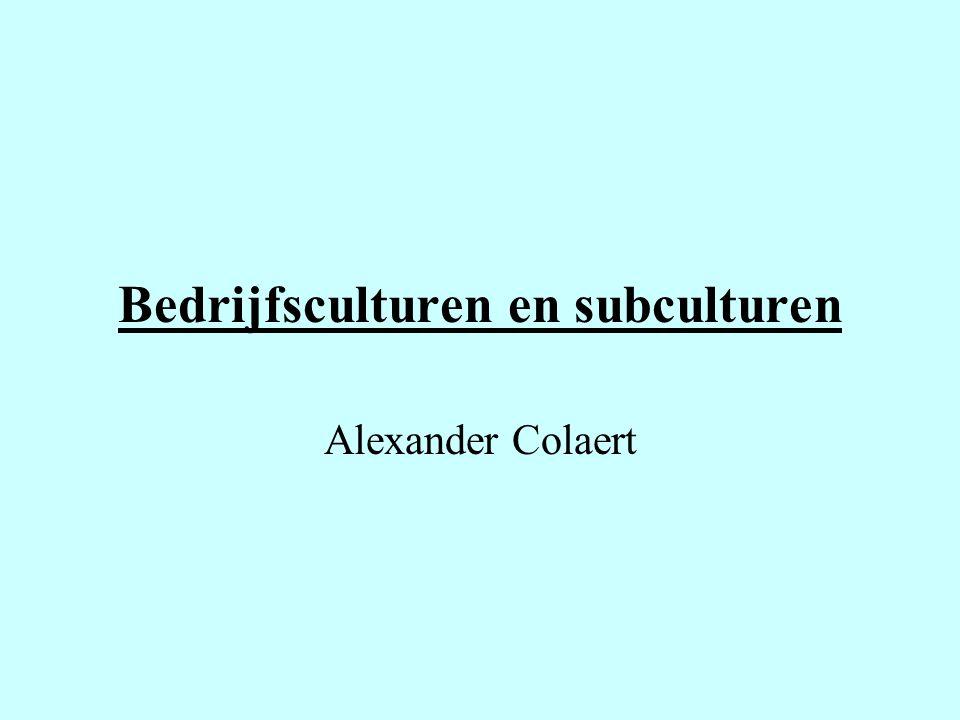 Bedrijfsculturen en subculturen Alexander Colaert