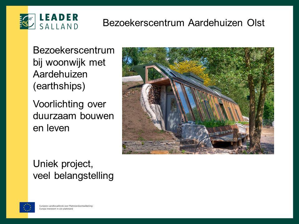 Bezoekerscentrum Aardehuizen Olst Bezoekerscentrum bij woonwijk met Aardehuizen (earthships) Voorlichting over duurzaam bouwen en leven Uniek project,