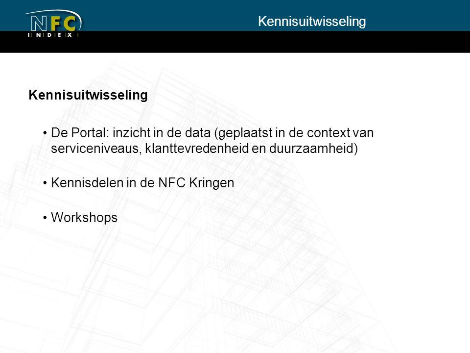 Kennisuitwisseling De Portal: inzicht in de data (geplaatst in de context van serviceniveaus, klanttevredenheid en duurzaamheid) Kennisdelen in de NFC Kringen Workshops Kennisuitwisseling