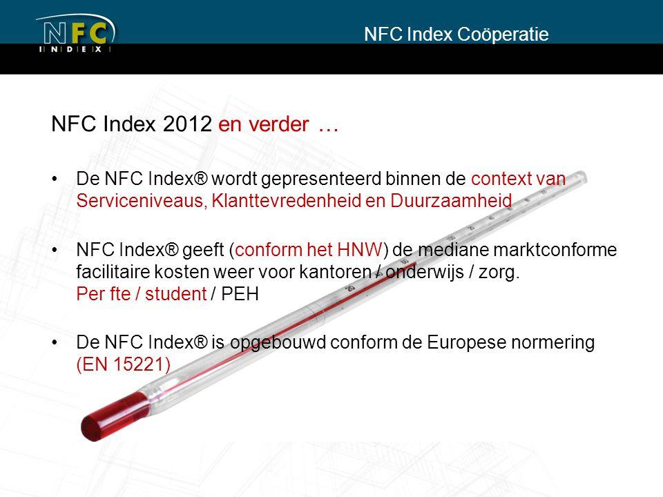 NFC Index 2012 en verder … De NFC Index® wordt gepresenteerd binnen de context van Serviceniveaus, Klanttevredenheid en Duurzaamheid NFC Index® geeft (conform het HNW) de mediane marktconforme facilitaire kosten weer voor kantoren / onderwijs / zorg.