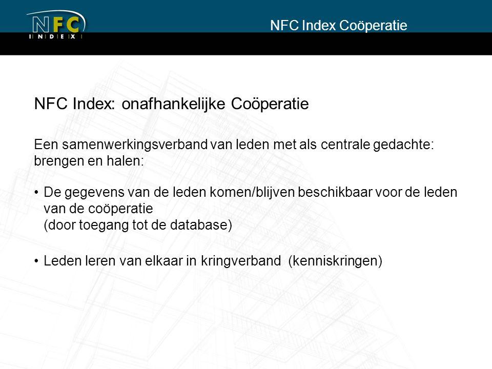 NFC Index: onafhankelijke Coöperatie Een samenwerkingsverband van leden met als centrale gedachte: brengen en halen: De gegevens van de leden komen/bl