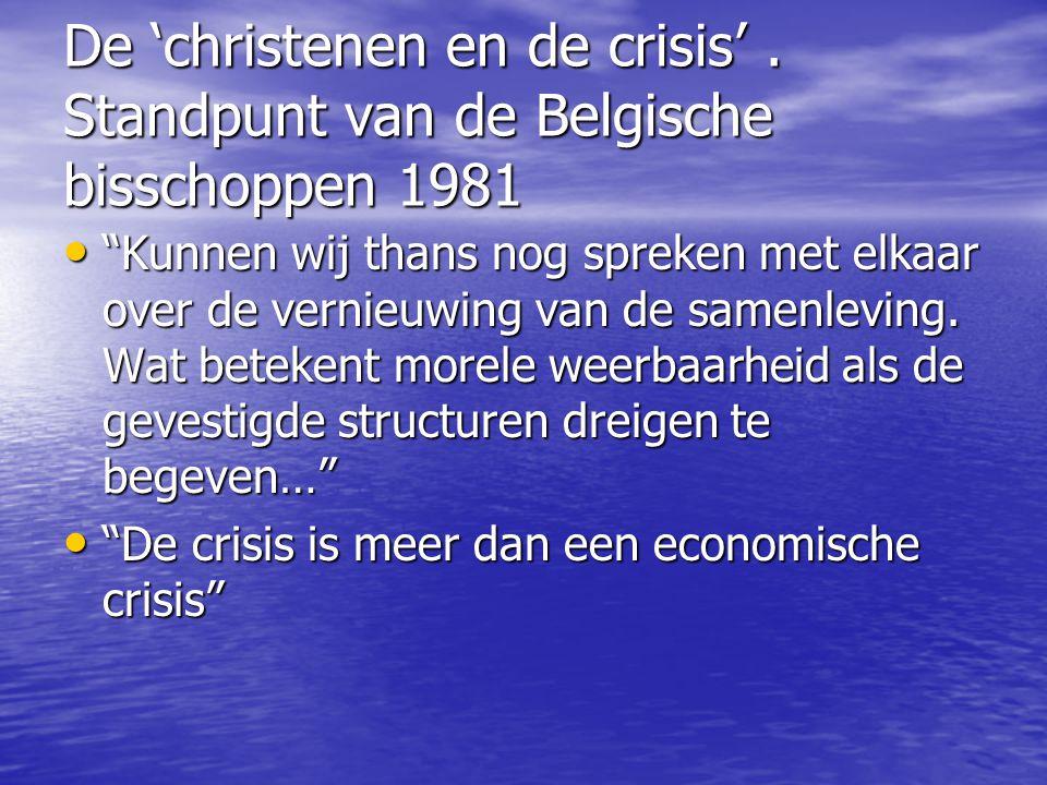 De 'christenen en de crisis'.