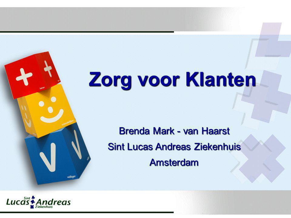 Zorg voor Klanten Brenda Mark - van Haarst Sint Lucas Andreas Ziekenhuis Amsterdam