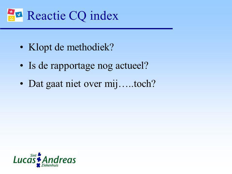 Reactie CQ index Klopt de methodiek? Is de rapportage nog actueel? Dat gaat niet over mij…..toch?