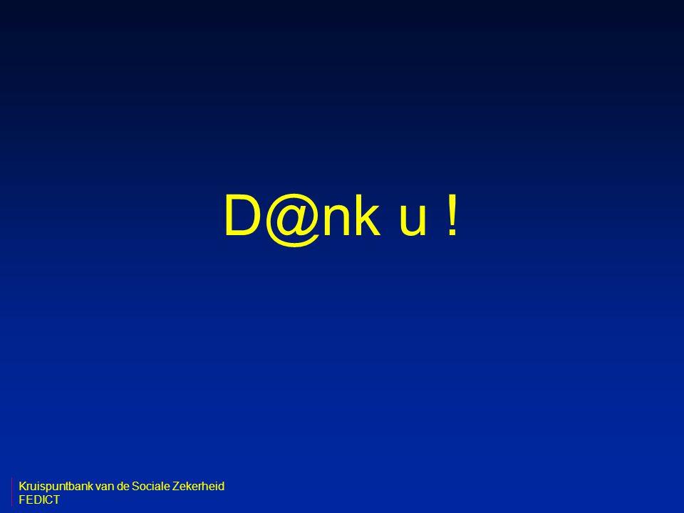 D@nk u ! Kruispuntbank van de Sociale Zekerheid FEDICT
