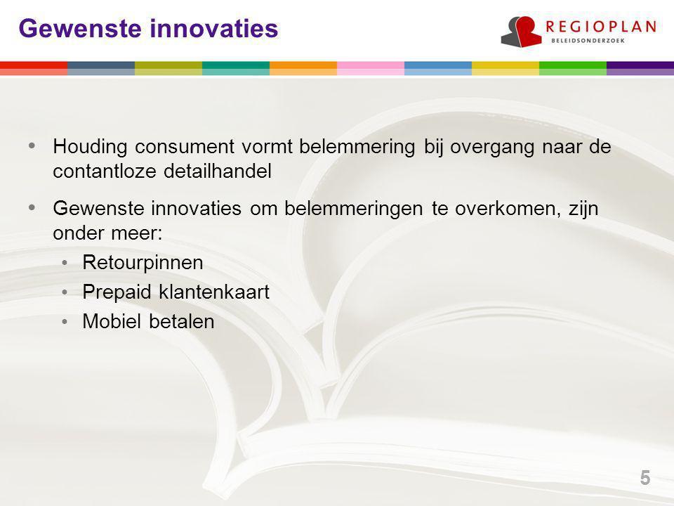 Gewenste innovaties Houding consument vormt belemmering bij overgang naar de contantloze detailhandel Gewenste innovaties om belemmeringen te overkome