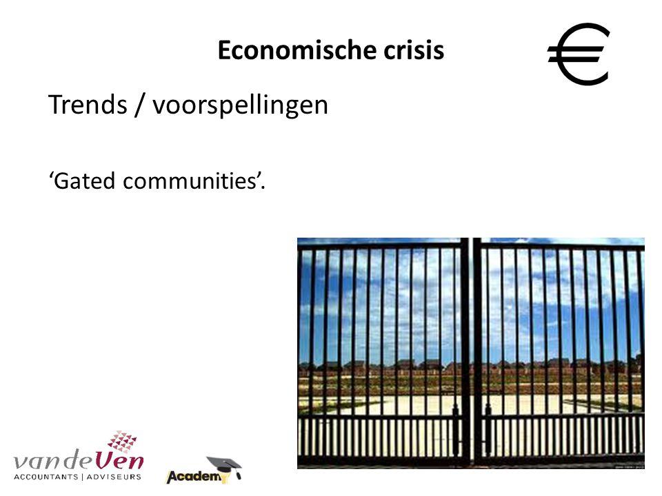 Economische crisis Trends / voorspellingen 'Gated communities'.